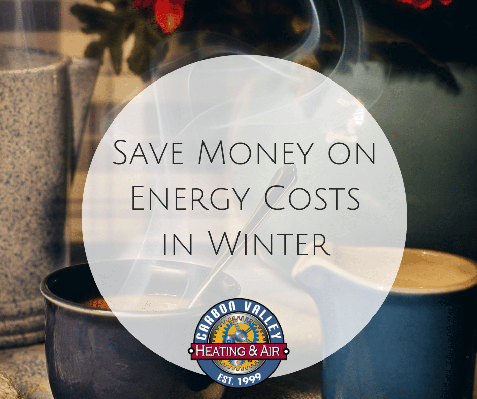 Save money on energy costs in winter.