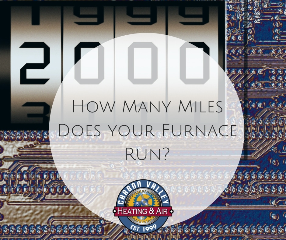 How many miles does your furnace run?