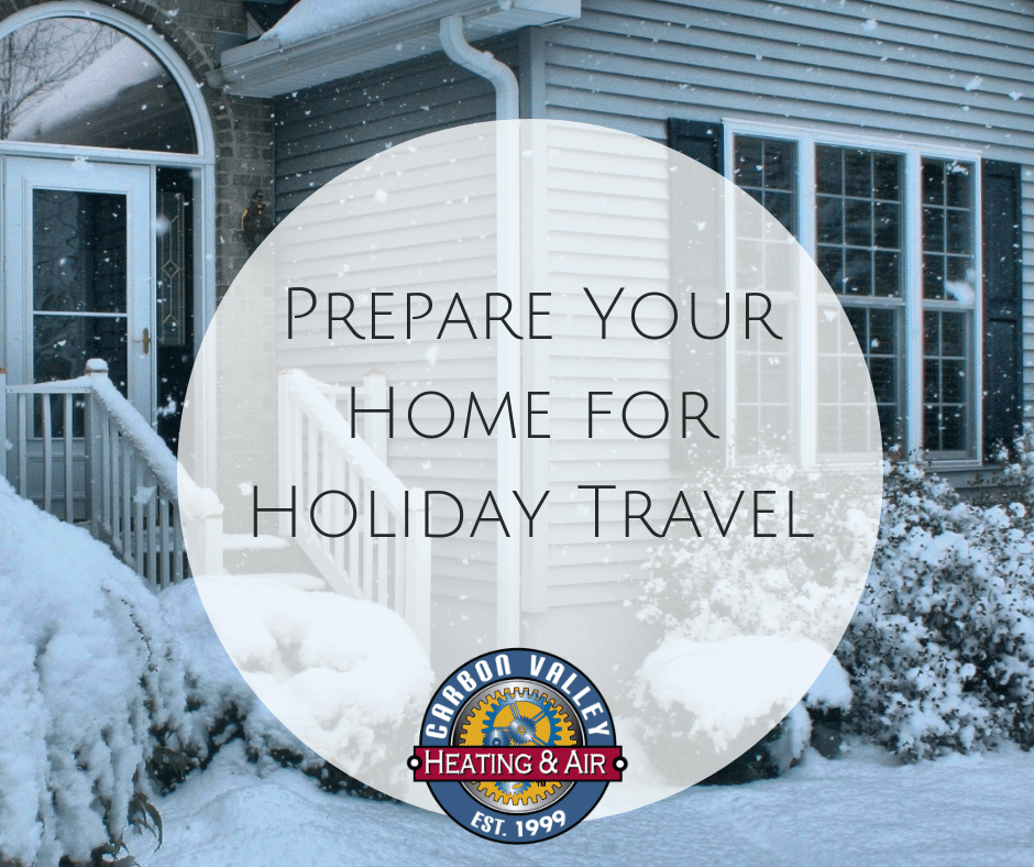 Prepare your home for holiday travel.